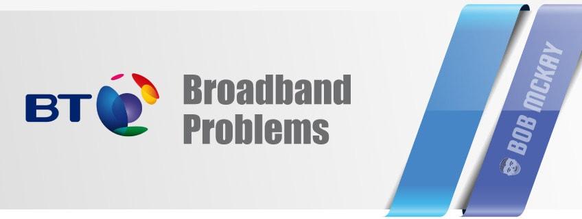 BT Broadband – Problems, Pitfalls and Performance
