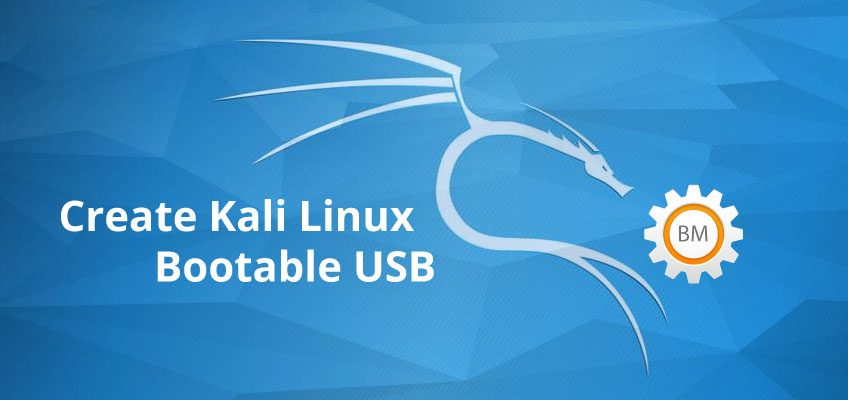 Create a Bootable Kali Linux USB Drive (2019)